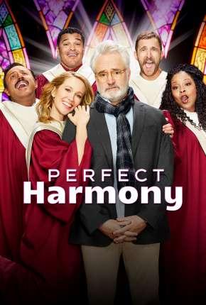 Perfect Harmony - 1ª Temporada Legendada