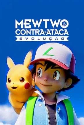 Pokémon o Filme - Mewtwo Contra-Ataca Evolution