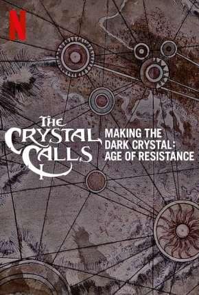 Por Dentro do Cristal - Os Bastidores de O Cristal Encantado - A Era da Resistência