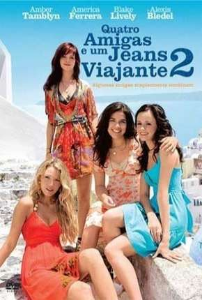 Quatro Amigas e um Jeans Viajante 2 HD