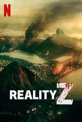 Reality Z - 1ª Temporada Completa