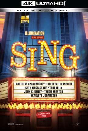 Sing - Quem Canta Seus Males Espanta - 4K