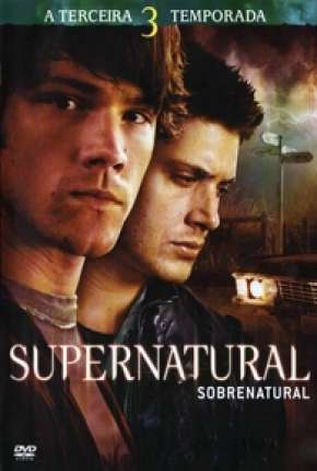 Sobrenatural - 3ª Temporada Completa