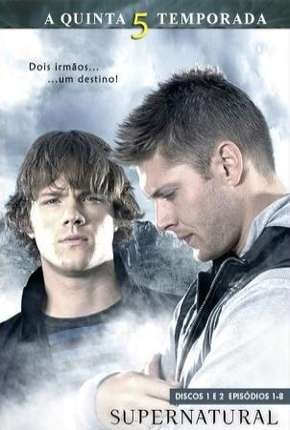 Sobrenatural - Supernatural 5ª Temporada