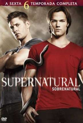 Sobrenatural - Supernatural 6ª Temporada