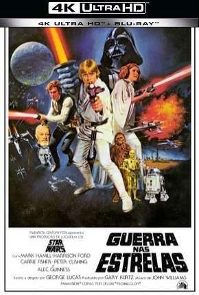 Star Wars - Episódio IV - Uma Nova Esperança - 4K