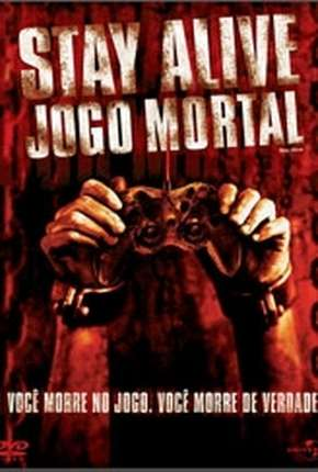 Stay Alive - Jogo Mortal - BluRay via Torrent