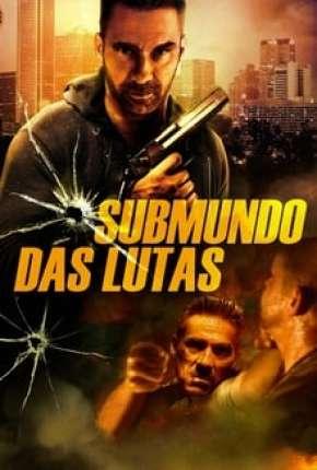 Filme Submundo Das Lutas - Rumble Download