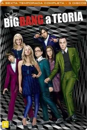 The Big Bang Theory (Big Bang - A Teoria) 6ª Temporada