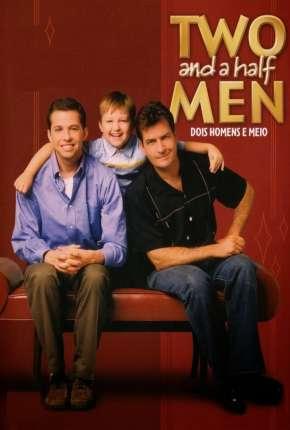 Two and a Half Men - Dois Homens e Meio - Completa
