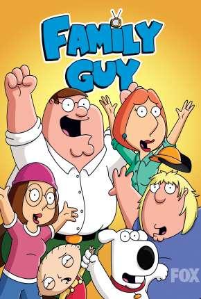 Uma Família da Pesada - Family Guy 18ª Temporada - Legendada