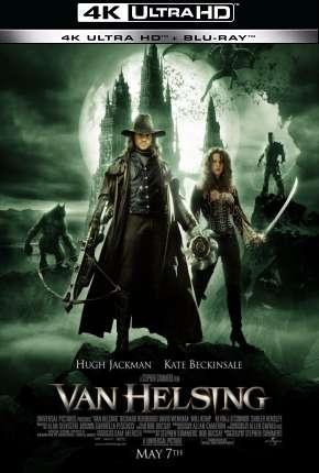 Van Helsing - O Caçador de Monstros - 4K