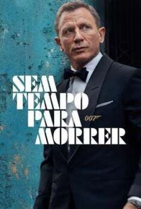 Filme 007 - Sem Tempo para Morrer - CAM Download