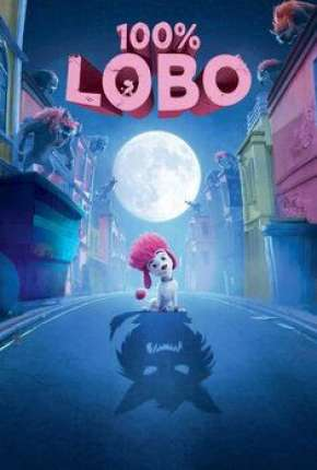 Filme 100% Lobo Download