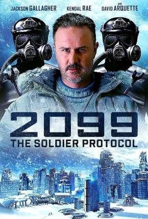 Filme 2099 -The Soldier Protocol Legendado Download