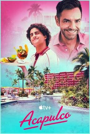 Série Acapulco - 1ª Temporada Download