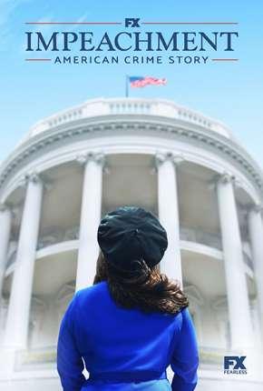 Série American Crime Story - Impeachment - 3ª Temporada Legendada Download