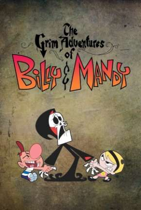 As Terríveis Aventuras de Billy e Mandy via Torrent