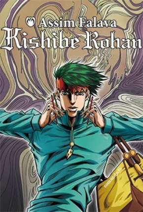 Assim Falava Kishibe Rohan - 1ª Temporada Completa via Torrent