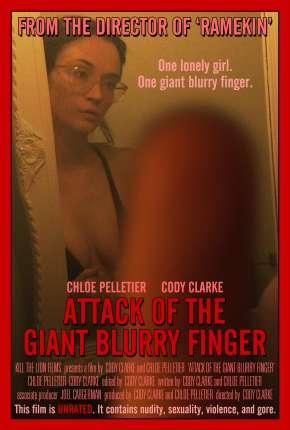 Filme Attack of the Giant Blurry Finger - Legendado Download