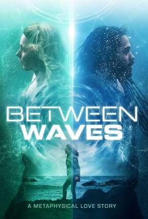 Imagem Between Waves - Legendado
