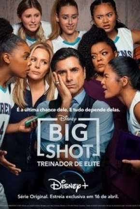 Big Shot - Treinador de Elite - 1ª Temporada Completa