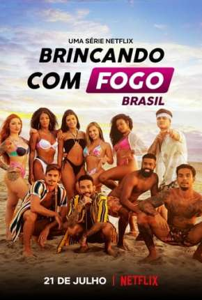 Série Brincando com Fogo - Brasil 1ª Temporada Completa Torrent