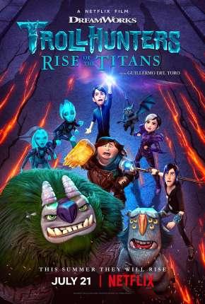 Caçadores de Trolls - A Ascensão dos Titãs via Torrent