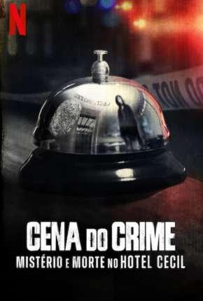 Cena do Crime - Mistério e Morte no Hotel Cecil - 1ª Temporada Completa