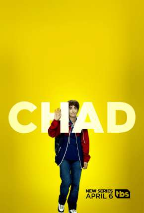 Chad - 1ª Temporada Completa Legendada