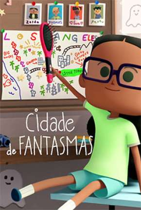 Cidade de fantasmas - 1ª Temporada Completa via Torrent