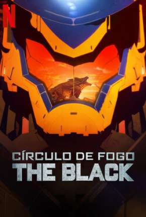 Círculo de Fogo - The Black - 1ª Temporada Completa via Torrent