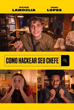 Filme Como Hackear Seu Chefe Torrent