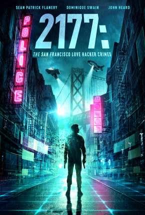 Filme Crimes Cibernéticos - 2177: The San Francisco Love Hacker Crimes Download
