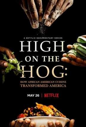 Da África aos EUA - Uma Jornada Gastronômica - 1ª Temporada Completa Legendada
