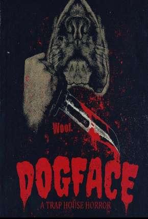 Dogface - A TrapHouse Horror - Legendado