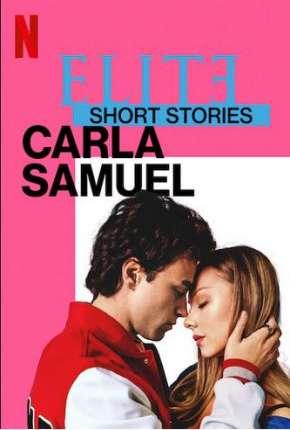 Elite Histórias Curtas - Carla Samuel - 1ª Temporada Completa