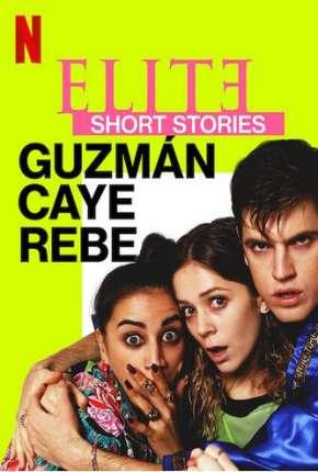 Elite Short Stories - Guzmán Caye Rebe - 1ª Temporada Completa