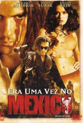 Filme Era Uma Vez no México - Once Upon a Time in Mexico Download