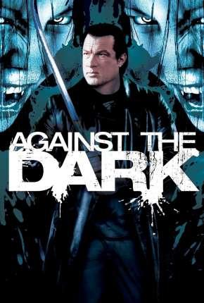Filme Escuridão Mortal - Against the Dark Download