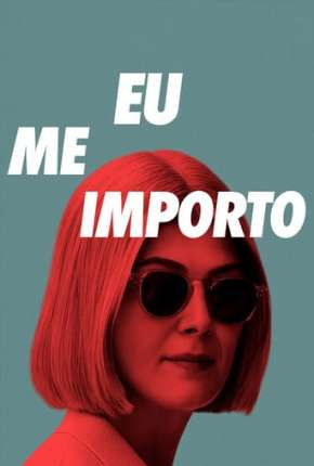 Filme Eu Me Importo Download