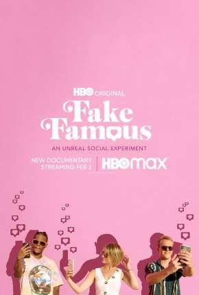 Filme Fake Famous - Uma Experiência Surreal nas Redes Download