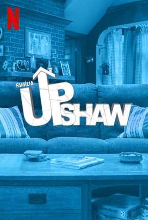 Família Upshaw - 1ª Temporada Completa