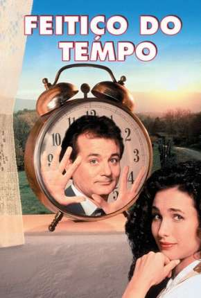 Filme Feitiço do Tempo - Groundhog Day Download