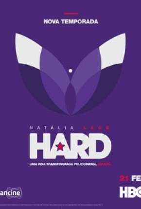 Hard - 2ª Temporada Nacional Download - Onde Baixo