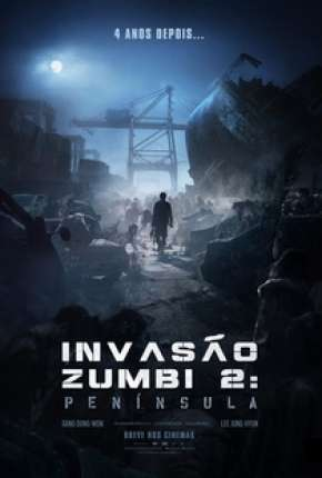 Invasão Zumbi 2 - Península - Legendado e FAN DUB via Torrent