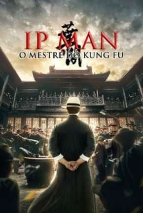 Ip Man - O Mestre do Kung Fu via Torrent