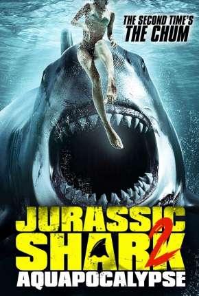 Filme Jurassic Shark 2 - Aquapocalypse - Legendado Torrent