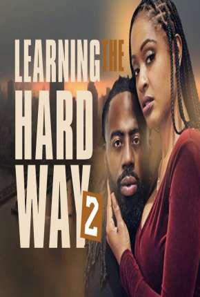 Learning the Hard Way 2 - Legendado