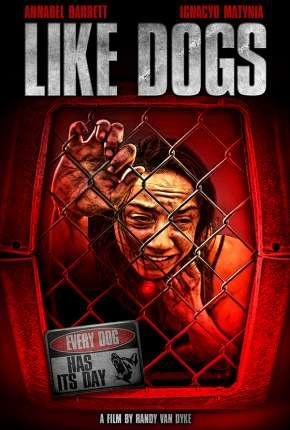 Filme Like Dogs - Legendado Torrent